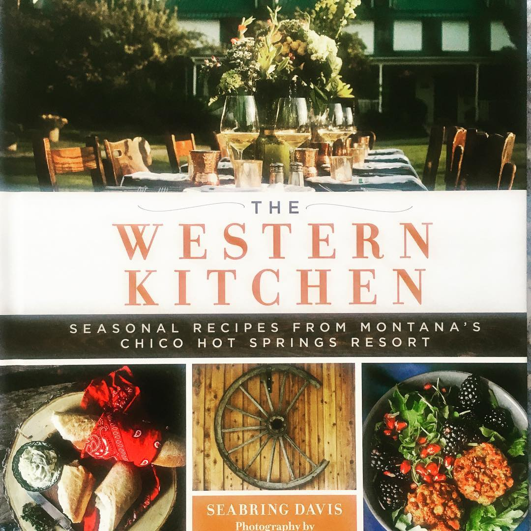 Chico Hot Springs Cookbook from Montana's Yellowstone Country